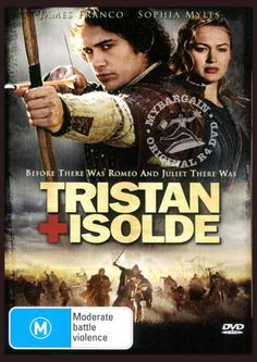 Tristan and Isolde- love this movie