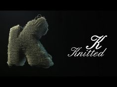 K - Knitted - YouTube