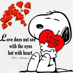 Love does not see with the eyes but with heart love heart i love you valentines day snoopy valentines day Charlie Brown Quotes, Charlie Brown And Snoopy, Peanuts Cartoon, Peanuts Snoopy, Snoopy Hug, Snoopy Comics, Happy Snoopy, Snoopy Valentine, Happy Valentines Day