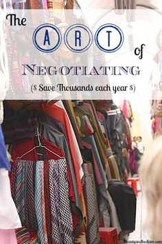 Save Thousands $ by Learning to Negotiate on nearly everything: The Simple Art of Negotiation.