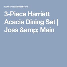 3-Piece Harriett Acacia Dining Set | Joss & Main