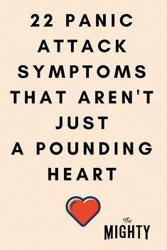 22 Panic Attack Symptoms That Aren't Just a Poundi…Edit description