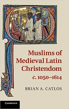 Muslims of Medieval Latin Christendom, c.1050-1614 cover