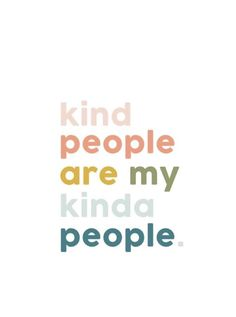 kind people are my kinda people - positive vibe inspirational quotes collage for minimalist entrepreneur, good vibes quotes, good vibes quotes positivity, good vibes quotes happiness, good vibes quotes motivations for big thinkers Motivacional Quotes, Cute Quotes, Happy Quotes, Words Quotes, Best Quotes, Sayings, Be Kind Quotes, Kind People Quotes, Quotes About Loving People