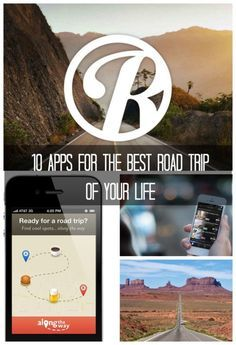 10 Apps for the Best Road Trip of Your Life