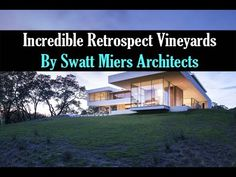 Incredible Retrospect Vineyards by Swatt Miers Architects Interior Design Videos, Architects, Vineyard, The Incredibles, The Originals, World, Outdoor Decor, Youtube, The World