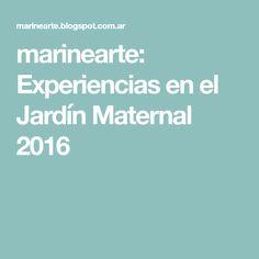 marinearte: Experiencias en el Jardín Maternal 2016