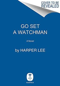 Go Set a Watchman by Harper Lee: This sequel to the Pulitzer Prize winning novel, To Kill a Mockingbird, which features Scout as an adult was completed in the '50's but never published. The new novel is scheduled for drelease in 7/15. #Books #Fiction #Harper_Lee