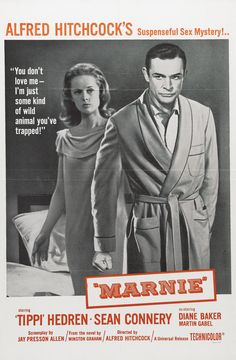 Marnie  (1964) - directed by Alfred Hitchcock, starring Sean Connery, Tippi Hedren