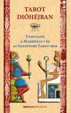 Tarot dióhéjban - Útmutató a Marseille-i és az Egyiptomi Tarot-hoz Tarot, Physique, Cover, Books, Tv, Marseille, Diet Tips, Physicist, Libros