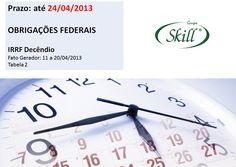 Para consultar outras datas e tabelas, acesse: http://blogskill.com.br/quadro-de-obrigacoes-fiscais-abril-2013/