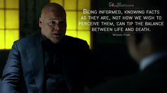 #WilsonFisk: Being informed, knowing facts as they are, not how we wish to perceive them, can tip the balance between life and death.  More on: http://www.magicalquote.com/series/daredevil/ #daredevil