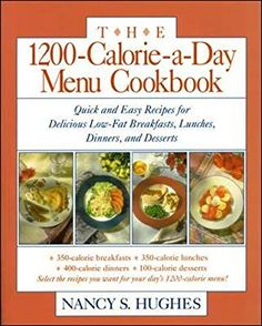The Menu Cookbook : Quick and Easy Recipes for Delicious Low-Fat Breakfasts, Lunches, Dinners, and Desserts by Nancy S. Hughes Paperback) for sale online 400 Calorie Dinner, 1200 Calorie Diet Plan, Diet Recipes, Healthy Recipes, Easy Recipes, Low Fat Breakfast, 1200 Calories A Day, Air Fryer Recipes Easy, Diet Meal Plans