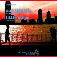 There is No One Giant Step That Does It, It's a Lot of Little Steps - Delaware Charity Challenge motivational running quote