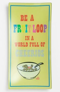 Ben's Garden 'Be a Fruit Loop' Trinket Tray (Online Exclusive) Great Quotes, Quotes To Live By, Me Quotes, Funny Quotes, Inspirational Quotes, Mantra, Quotable Quotes, Beautiful Words, Motivation