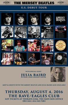 US Debut Tour THE MERSEY BEATLES - FOUR LADS FROM LIVERPOOL  with Julia Baird (Author, John Lennon's Sister)  Thursday, August 4, 2016 at 9pm  (doors scheduled to open at 8pm)  The Rave/Eagles Club - Milwaukee WI  All Ages to enter / 21+ to drink