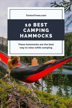 These are the 10 best camping hammock on the market. There are a lot of options and you'll find everything you'll need on this list. #TentsnTrees