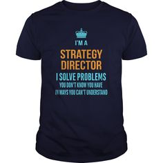 Strategy Director T-Shirts, Hoodies. ADD TO CART ==► https://www.sunfrog.com/LifeStyle/Strategy-Director-Navy-Blue-Guys.html?id=41382