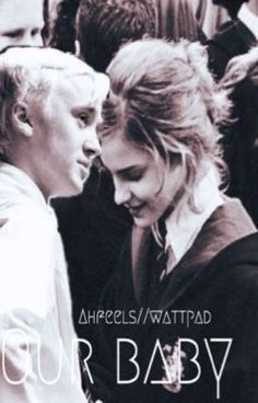"""You should read """"Our Baby- A Dramione story"""" on #Wattpad. #fanfiction"""