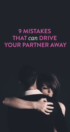 ways you drive your partner away #relationships relationship quotes, relationship tips