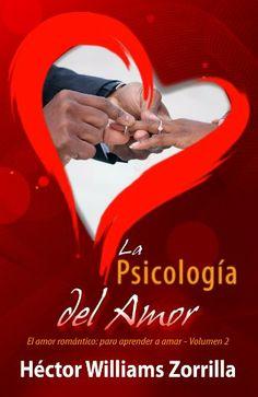 LA PSICOLOGÍA DEL AMOR: EL AMOR ROMÁNTICO (PARA APRENDER A AMAR) (Spanish Edition)
