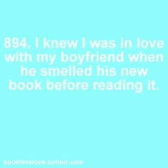 i want a bookworm boyfriend!!!!!! (the bad thing is I don't think anyone wants a bookworm girlfriend XD)