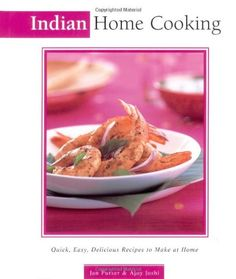 Indian Home Cooking: Quick, Easy, Delicious Recipes « LibraryUserGroup.com – The Library of Library User Group