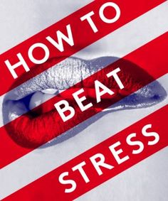 Your Stress, Sorted: 6 Experts offer their top Chill-Out Tip