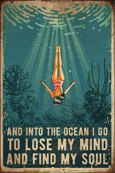 And into the ocean i go to lose my mind and find my soul poster Ocean, Inspiration, Vintage Posters