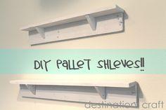 Destination: Craft: DIY Pallet Shelves