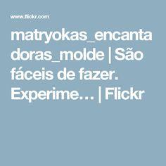 matryokas_encantadoras_molde   São fáceis de fazer. Experime…   Flickr