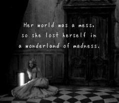 Seu mundo era uma bagunça,então ela se perdeu em um país de maravilhas de loucura