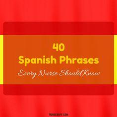 40 Spanish Phrases Every Nurse Should Know #Nursebuff #Spanish #Nurse