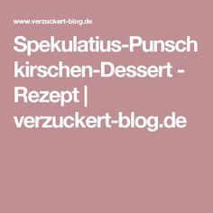 Spekulatius-Punschkirschen-Dessert - Rezept   verzuckert-blog.de