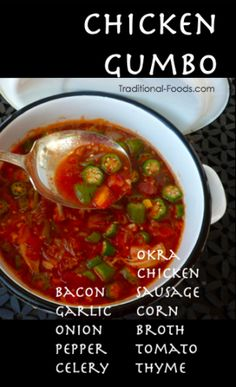 Chicken Gumbo @ Traditional-Foods.com - minus FODMAPS foods, sub other ingredients as needed.