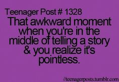 #teenagerposts... Don't worry I do this too Kenzie:)