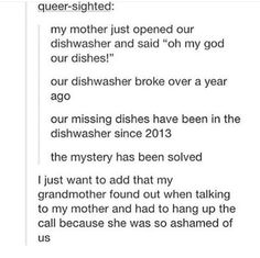 The scary thing is, I can see this happening to us. ... I better check the dishwasher.