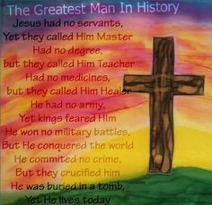 THE GREATEST MAN IN HISTORY ~ JESUS