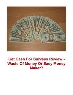 Get cash for surveys review   waste of money or easy money maker? by WhiteDog9 via slideshare