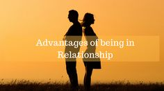 ADVANTAGES OF BEING IN RELATIONSHIP - Naman Nagar More Fun, Relationship, Movie Posters, Movies, Life, 2016 Movies, Film Poster, Films, Popcorn Posters