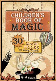 Children's Book Of Magic: 30 Magic Tricks For Young Wizards by Konrad Modzelewski ebook deal