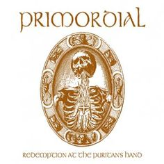 "Il settimo album dei #Primordial intitolato ""Redemption At The Puritan's Hand""."