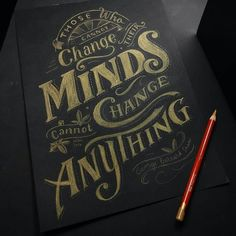 Those Who Cannot Change Their Minds Cannot Change Anything -From@regalisapertura . . #pixelsurplus #typography #type #dailytype #thedailytype #typelove #typedesign #graphicdesigns #graphicdesigners #typeeverything #inspiration #handlettering #handdrawn #inspirational #designer #design #life #quote #quotes #quoteoftheday #typespire #typegang #goodtype #illustration #drawing #designers #graphicdesign
