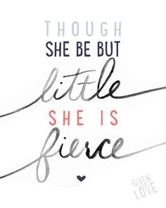 Though She Be But Little She is Fierce  Printable  by GiventoLove, $3.95
