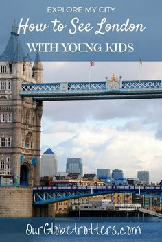 Explore My City | Local mum Cathy gives all her inside tips on how to explore London with young kids | Our Globetrotters