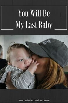 When you decide that your last baby is going to be it for you. #lastchild #baby