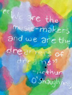 """We are the music-makers and we are the dreamers of dreams"" water color print"