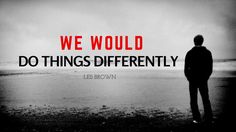 Les Brown - We Would Do Things Differently (Les Brown Motivational Video)