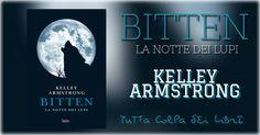 "Recensione ""BITTEN – La notte dei lupi"" di Kelley Armstrong #1 Otherworld"