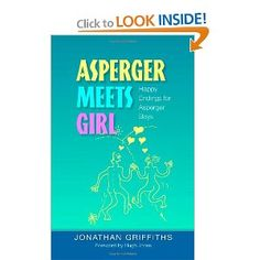 """Here is a book that demystifies the enigma of 'relationships' by explaining everything in Asperger-friendly terms (some of them mathematical, naturally).""""Asperger Meets Girl"""" provides hope for all hopeless wooers by offering a choice of three interrelated abstract models for understanding boy - girl relationships. And, to make life easier, these models are presented in graph form where possible."""